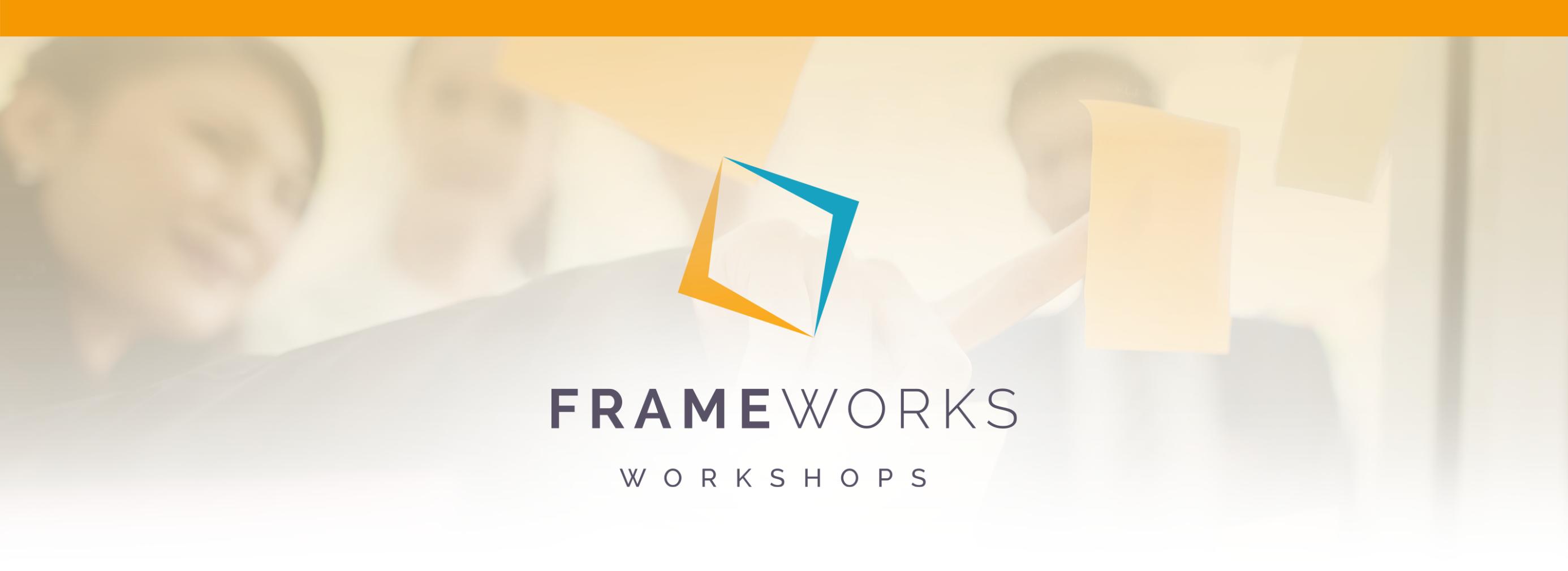 Frameworks Workshops