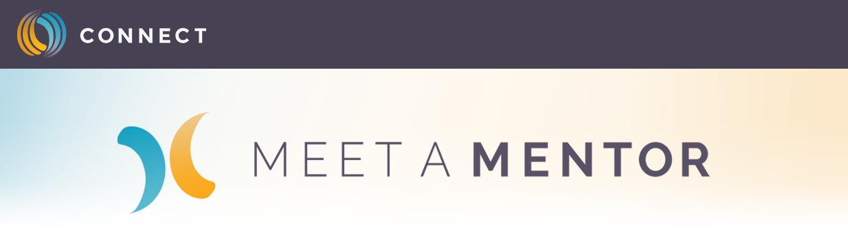 Connect Meet a Mentor