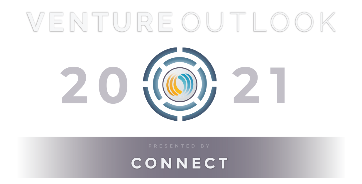 Venture Outlook 2021 — Presented by Connect