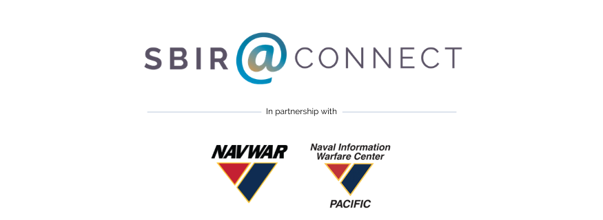 SBIR@Connect in Partnership with NAVWAR and NIWC Pacific